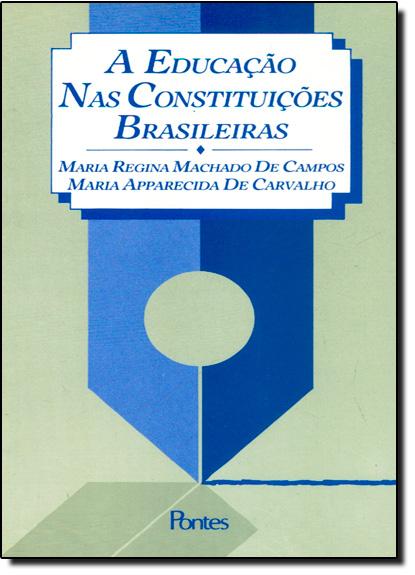 Educação nas Constituições Brasileiras, A, livro de Maria Regina Machado de Campos