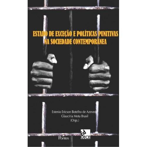 Estado de exceção e políticas punitivas na sociedade contemporânea, livro de Estenio Ericson Botelho de Azevedo, Glaucíria Mota Brasil (orgs.)