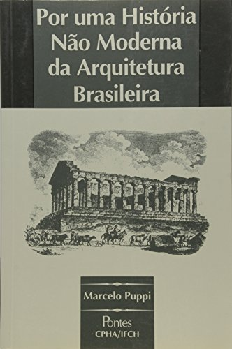 Por uma história não moderna da arquitetura brasileira, livro de Marcelo Puppi