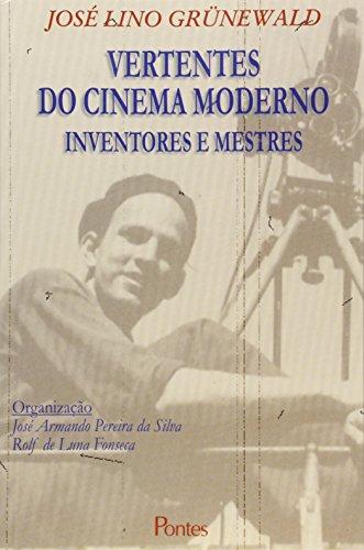 Vertentes do Cinema Moderno Inventores e Mestres, livro de Jose Lino Grunewald