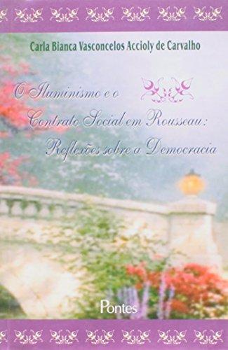 Iluminismo e o Contrato Social em Rousseau: Reflexões Sobre a Democracia, livro de Carla Bianca Vasconcelos Accioly de Carvalho