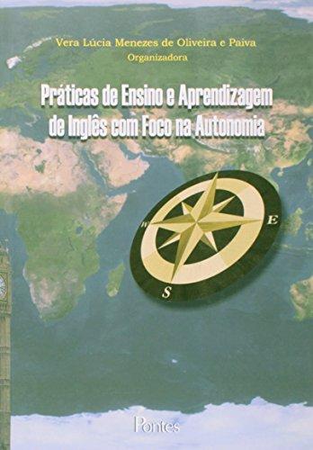 Práticas de ensino e aprendizagem de inglês com foco na autonomia, livro de Vera Lúcia Menezes de Oliveira e Paiva (Org.)