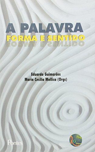A palavra - Forma e sentido, livro de Eduardo Guimarães, Maria Cecilia Mollica (Orgs.)