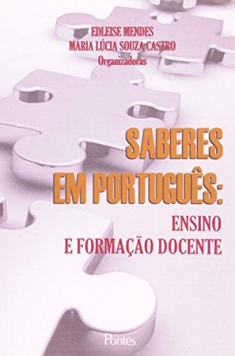 Saberes em português: ensino e formação docente, livro de Edleise Mendes, Maria Lucia Souza Castro (Orgs.)