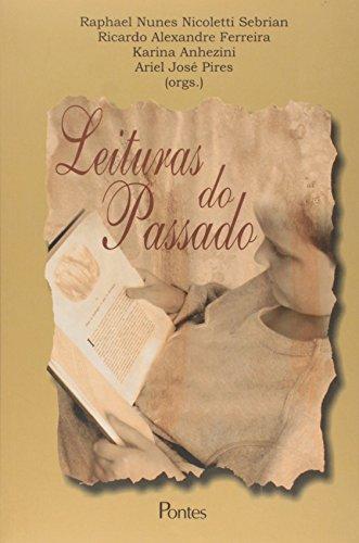 Leituras do passado, livro de Raphael Nunes Nicoletti Sebrian, Ricardo Alexandre Ferreira, Karina Anhezini, Ariel José Pires (Orgs.)