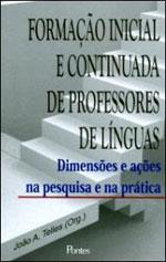 Formação inicial e continuada de professores de línguas - Dimensões e ações na pesquisa e na prática, livro de João A. Telles (Org.)