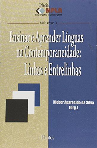 Ensinar e aprender línguas na contemporaneidade: linhas e entrelinhas, livro de Kleber Aparecido da Silva (Org.)