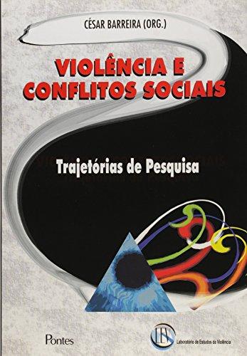 Violência e Conflitos Socias: Trajetórias de Pesquisa, livro de César Barreira