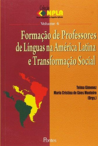 Formação de professores de línguas na América Latina e transformação social, livro de Telma Gimenez, Maria Cristina de Góes Monteiro (Orgs.)