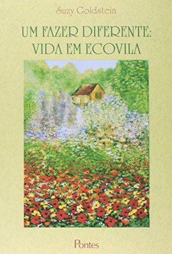 Um fazer diferente: vida em Ecovila, livro de Suzy Goldstein