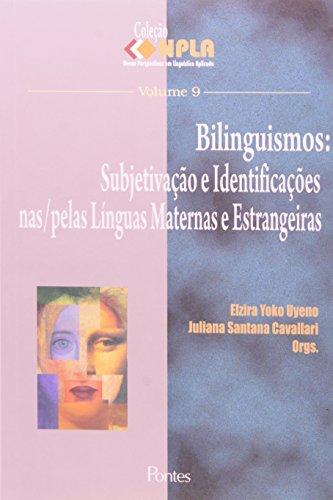 Bilinguismos. Subjetivacao E Identificacoes. Nas Pelas Linguas Maternas E Estrangeiras, livro de Juliana Santana Cavallari