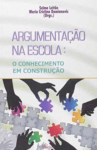 Argumentação na escola: O conhecimento em construção, livro de Selma Leitão e Maria Cristina Damianovic (Orgs.)