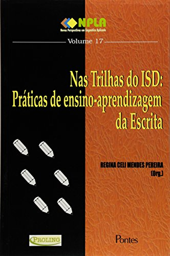 Nas Trilhas do ISD: Práticas de Ensino-Aprendizagem da Escrita -Vol.17 -Col.NPLA, livro de Regina Celi Mendes Pereira (Org.)