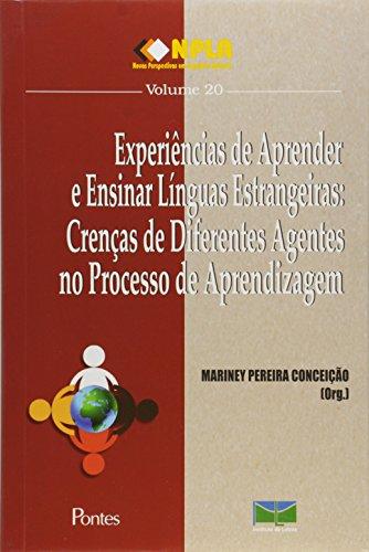 Experiencias de Aprender e Ensinar Linguas Estrangeiras: Crenças de Diferentes Agentes no Processo d, livro de Mariney Pereira Conceição