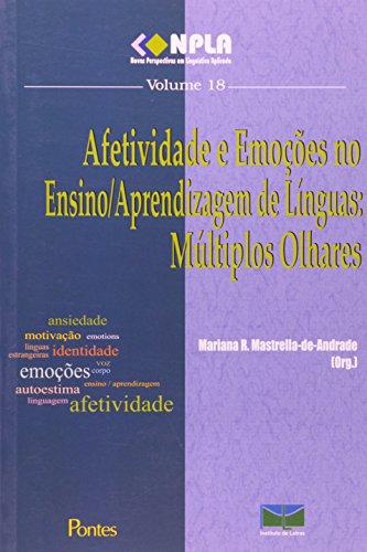 Afetividade e Emoçoes no Ensino - Aprendizagem de Linguas: Múltiplos Olhares - Vol.18, livro de Mariana R. Mastrella