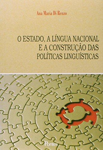 Estado: A Língua Nacional e a Contrução das Politicas das Linguística, O, livro de Ana Maria Di Renzo