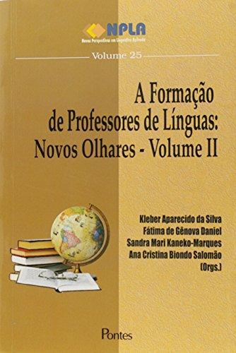 Formação de Professores de Línguas: Novos Olhares - Vol.2 - Coleção NPLA Vol.25, livro de Kleber Aparecido da Silva | Fatima G.Daniel