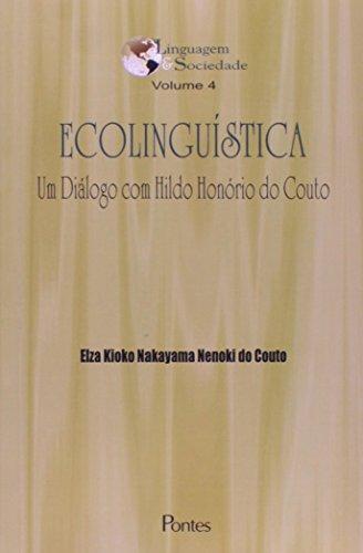 Ecolinguística. Um Diálogo com Hildo Honório do Couto - Volume 4, livro de Elza Kioko Nakayama Nenoki do Couto