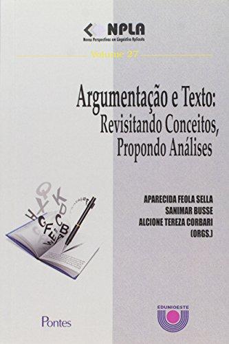 Argumentacao E Texto - Revisitando Conceitos, Propondo Analises, livro de Aparecida Feola;Busse, Sanimar;Corbari, Alcione Tereza Sella