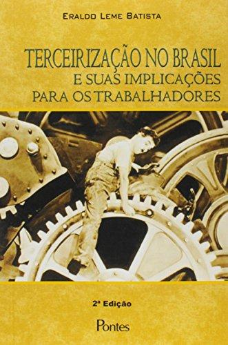 Terceirização no Brasil e Suas Implicações Para os Trabalhadores, livro de Eraldo Leme Batista