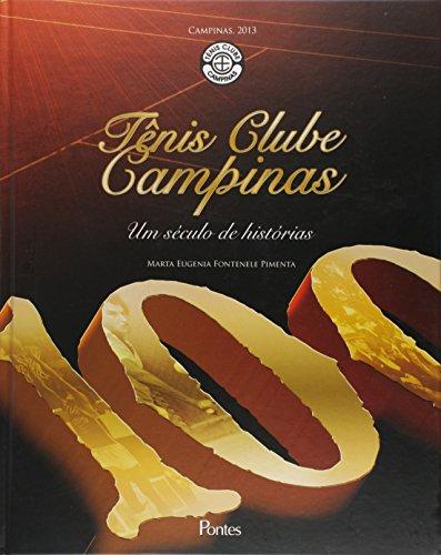 Tênis Clube Campinas. Um Século de Histórias, livro de Maria Eugenia Fontenele Pimenta