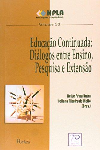 Educação Contínuada: Diálogos Entre Ensino, Pesquisa e Extensão - Vol.30, livro de Deise Prina Dutra
