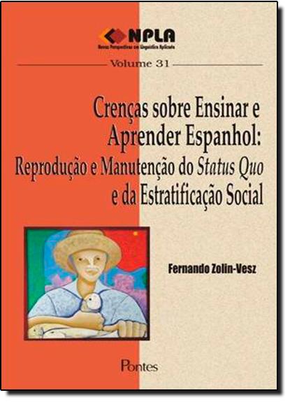 Crenças Sobre Ensinar e Aprender Espanhol - Vol.31, livro de Fernando Zolin Vesz