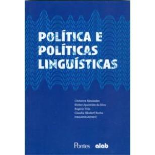 Política e Políticas Linguísticas, livro de Christiane Nicolaides, Kleber Aparecido da Silva, Rogério Tílio, Claudia Hilsdorf Rocha (Orgs.)