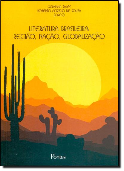 Literatura Brasileira: Região, Nação, Globalização, livro de Germana Sales