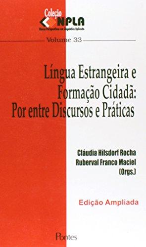 Língua Estrangeira e Formação Cidadã. Por Entre Discursos e Práticas - Volume 33. Coleção NPLA, livro de Cláudia Hilsdorf Rocha, Ruberval Franco Maciel
