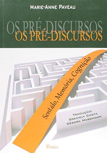 Pre Discursos, Os - Sentido, Memoria, Cognicao, livro de Marie Anne Paveau