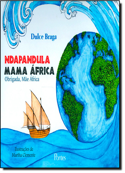 Ndapandula Mama África: Obrigada, Mãe África, livro de Dulce Braga