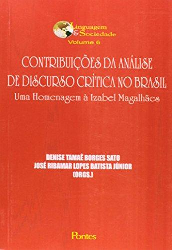 Contribuições da Analise de Discurso Crítica no Brasil, livro de Denise Tamaê Borges Sato