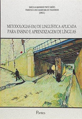 Metodologias Em De Linguistica Aplicada Para Ensino E Aprendizagem De Linguas, livro de Darcilia Marindir Pinto Simoes