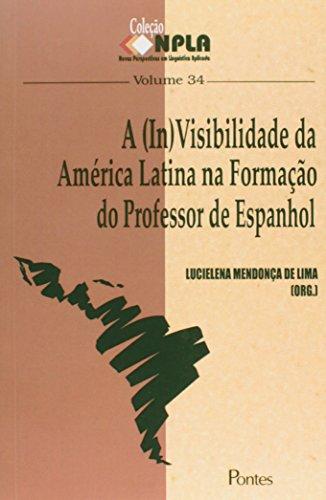 (in)visibilidade da América Latina na Formação do Professor de Espanhol, A - Vol. 34, livro de Lucielena Mendonça de Lima
