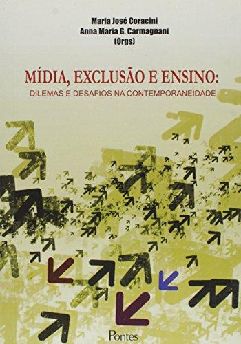 Midia, Exclusao E Ensino: Dilemas E Desafios Na Contemporaneidade, livro de Maria Jose Coracini