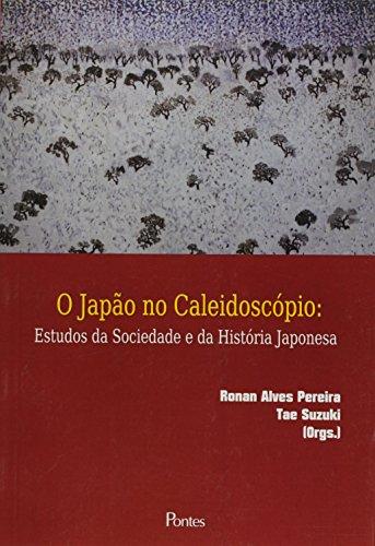 Japão no Caleidoscópio, O: Estudos da Sociedade e da História Japonesa, livro de Ronan Alves Pereira