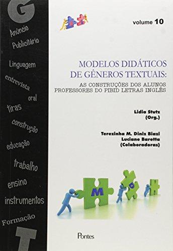 Modelos Didaticos De Generos Textuais: As Construcoes Dos Alunos Professores Do Pibid Letras Ingles, livro de Terezinha M Diniz Biazi