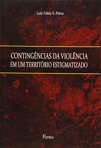 Contingências da Violência em Um Território Estigmatizado, livro de Luiz Fábio Silva Paiva