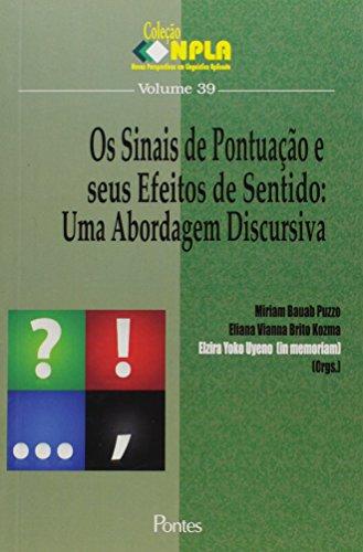 Os Sinais de Pontuação e Seus Efeitos de Sentido. Uma Abordagem Discursiva - Volume 39. Coleção Npla, livro de Mirian Bauab Puzz