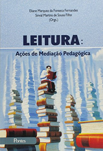 Leitura: Ações de Mediação Pedagógica, livro de Eliane Marquez da Fonseca Fernandes