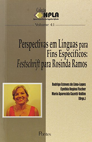 Perspectivas em Línguas Para Fins Específicos. Festschrift Para Rosinha Ramos, livro de Rodrigo Esteves de Lima-lopes