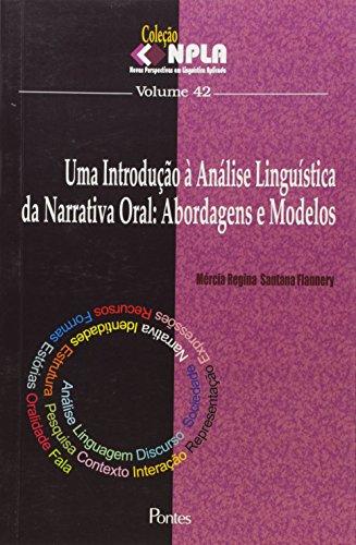 Introdução À Análise Linguística da Narrativa Oral, Uma: Abordagens e Modelos, livro de Mércia Regina Santana Flannery