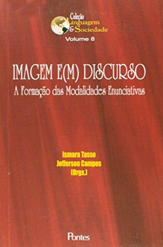 Imagem e ( m ) Discurso: A Formação das Modalidades Enunciativas, livro de Ismara Tasso