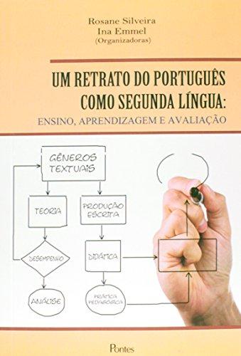 Retrato do Português Como Segunda Língua, Um: Ensino, Aprendizagem e Avaliação, livro de Rosane Silveira