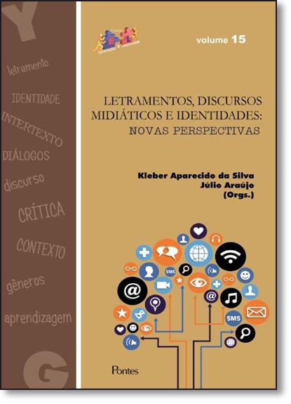 Letramentos, Discurso Midiáticos e Identidades: Novas Perspectivas - Vol.15 - Coleção Educação & Linguagem, livro de Kleber Aparecido da Silva