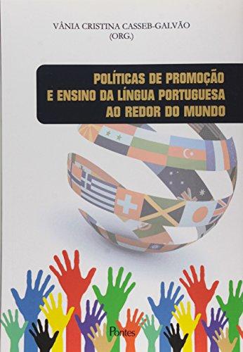 Políticas de Promoção e Ensino da Língua Portuguesa ao Redor do Mundo, livro de Vânia Cristina Casseb-Galvão