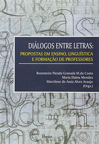 Diálogos Entre Letras: Propostas em Ensino, Linguística e Formação de Professores, livro de Rosemeire Parada Granada M. da Costa