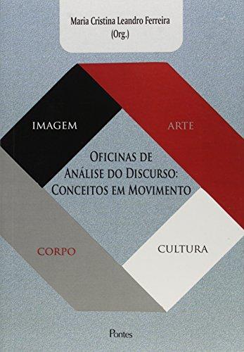 Oficinas de Análise do Discurso. Conceitos em Movimento, livro de Maria Cristina Leandro Ferreira