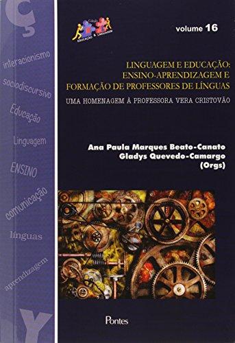 Linguagem e Educação: Ensino-aprendizagem e Formação de Professores de Línguas - Vol.16, livro de Ana Paula Marques Beato-Canato